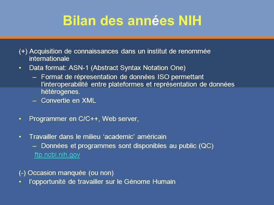 Bilan des années NIH (+) Acquisition de connaissances dans un institut de renommée internationale. Data format: ASN-1 (Abstract Syntax Notation One)