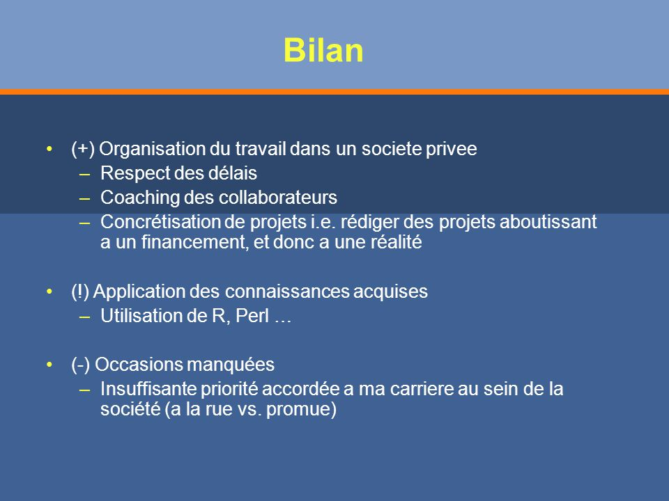 Bilan (+) Organisation du travail dans un societe privee