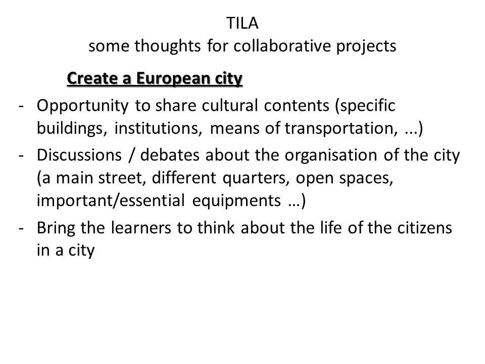 TILA some thoughts for collaborative projects