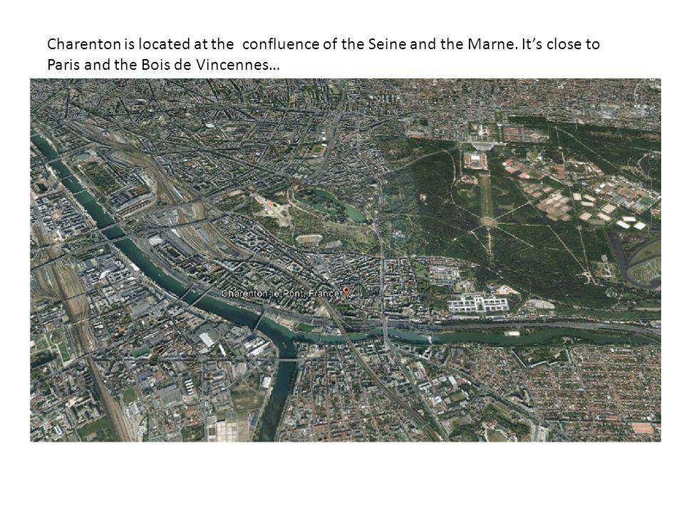 Charenton is located at the confluence of the Seine and the Marne