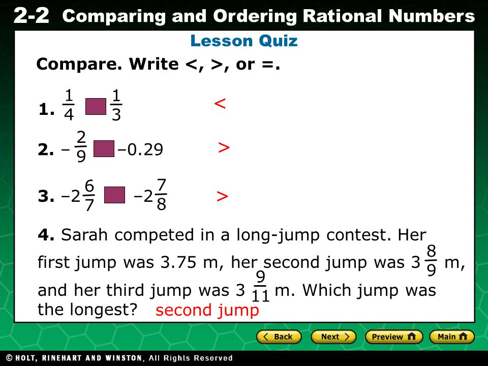< > > Lesson Quiz Compare. Write <, >, or =. 1 4 1 3 1.
