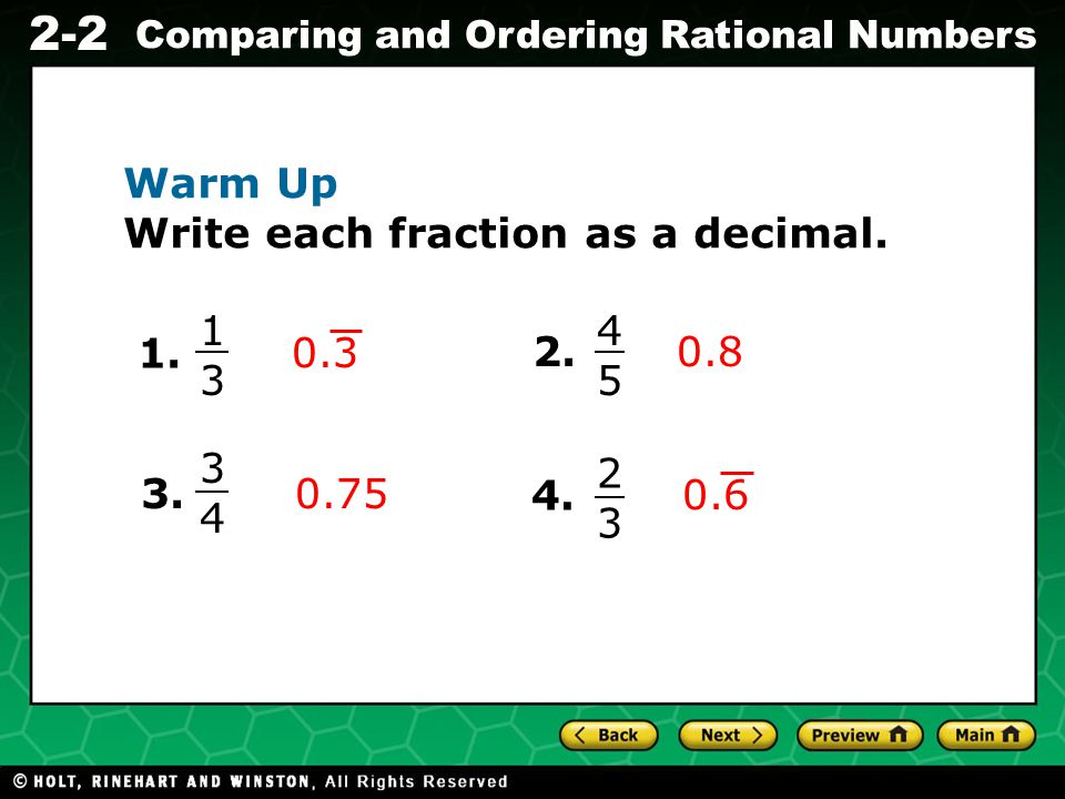 Warm Up Write each fraction as a decimal. 0.3 1 3 45 1. 2. 0.8 0.6 3 4 23 3. 0.75 4.