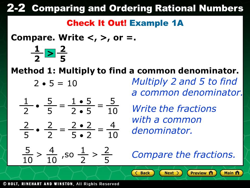 Multiply 2 and 5 to find a common denominator.