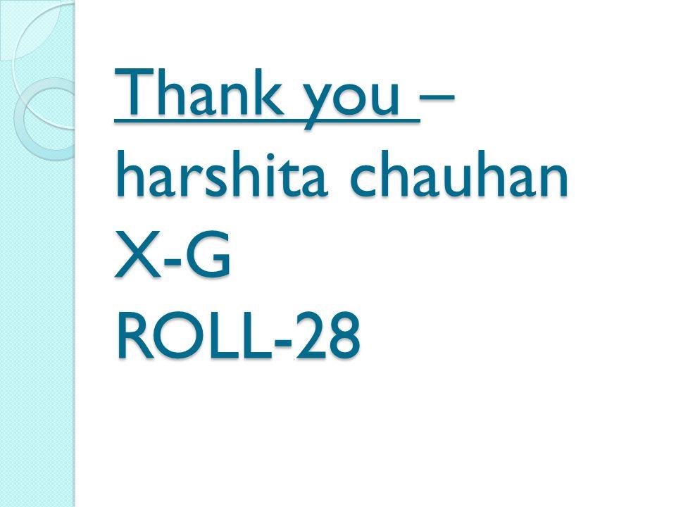 Thank you –harshita chauhan X-G ROLL-28