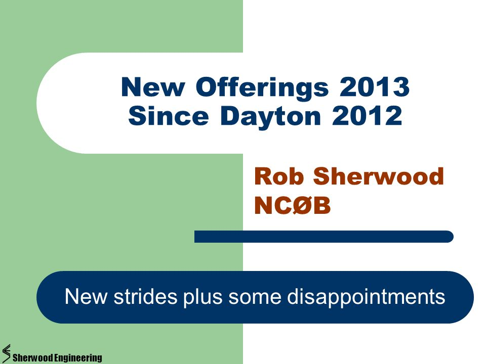 New Offerings 2013 Since Dayton 2012