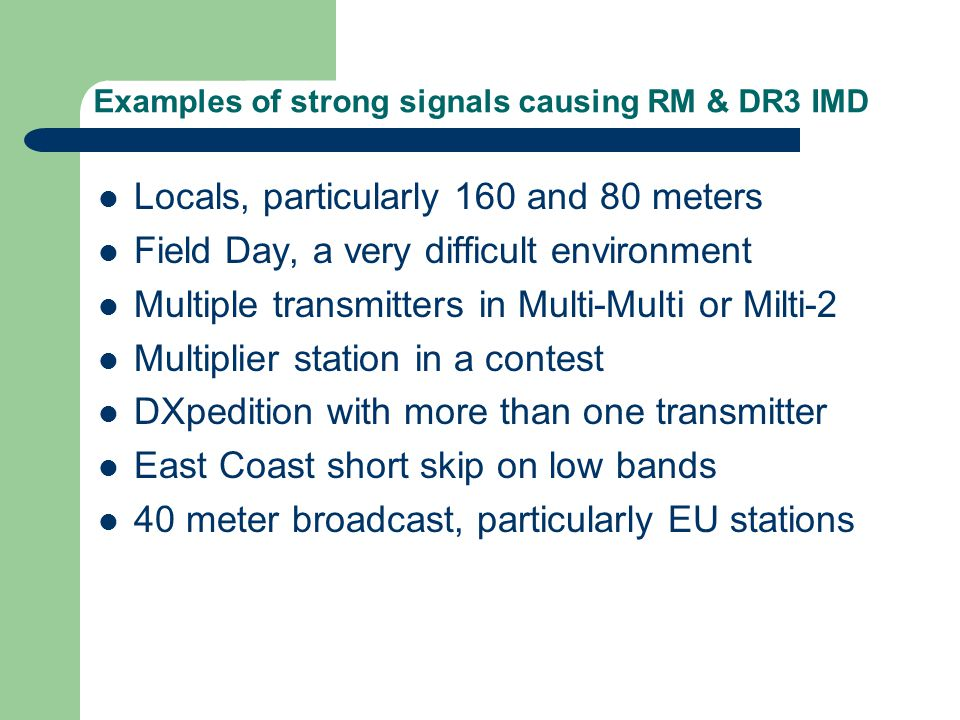 Examples of strong signals causing RM & DR3 IMD