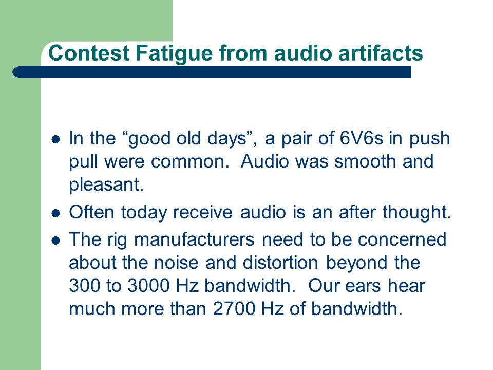 Contest Fatigue from audio artifacts