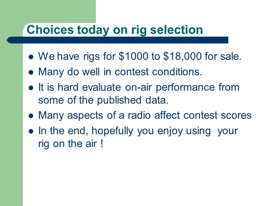Choices today on rig selection