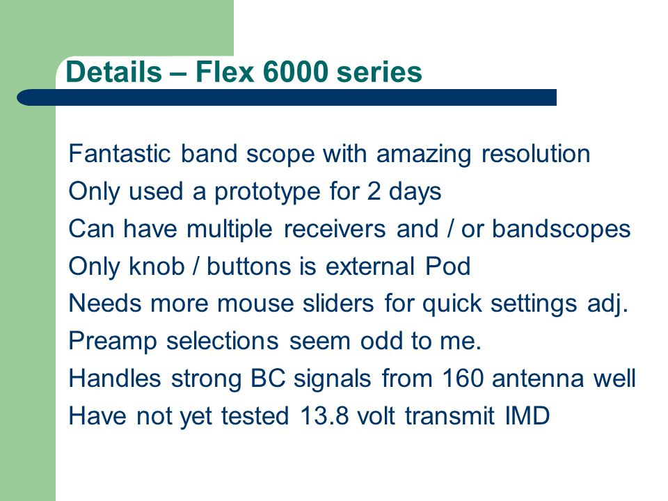 Details – Flex 6000 series Fantastic band scope with amazing resolution. Only used a prototype for 2 days.
