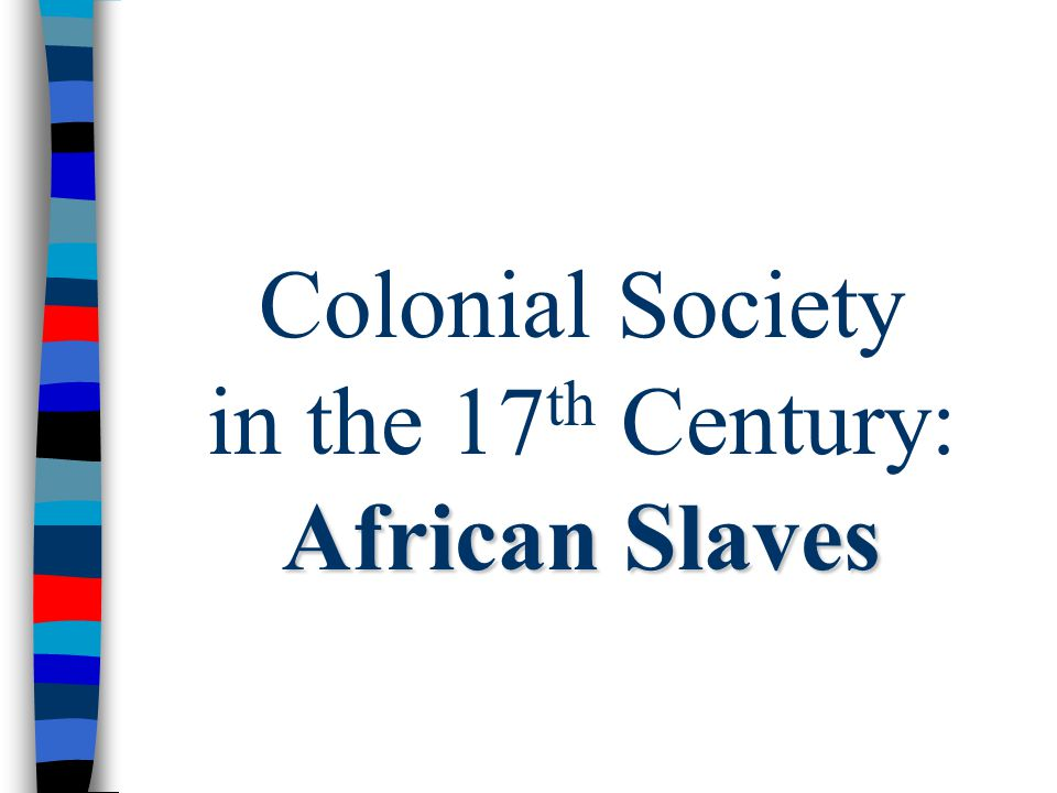 Colonial Society in the 17th Century: