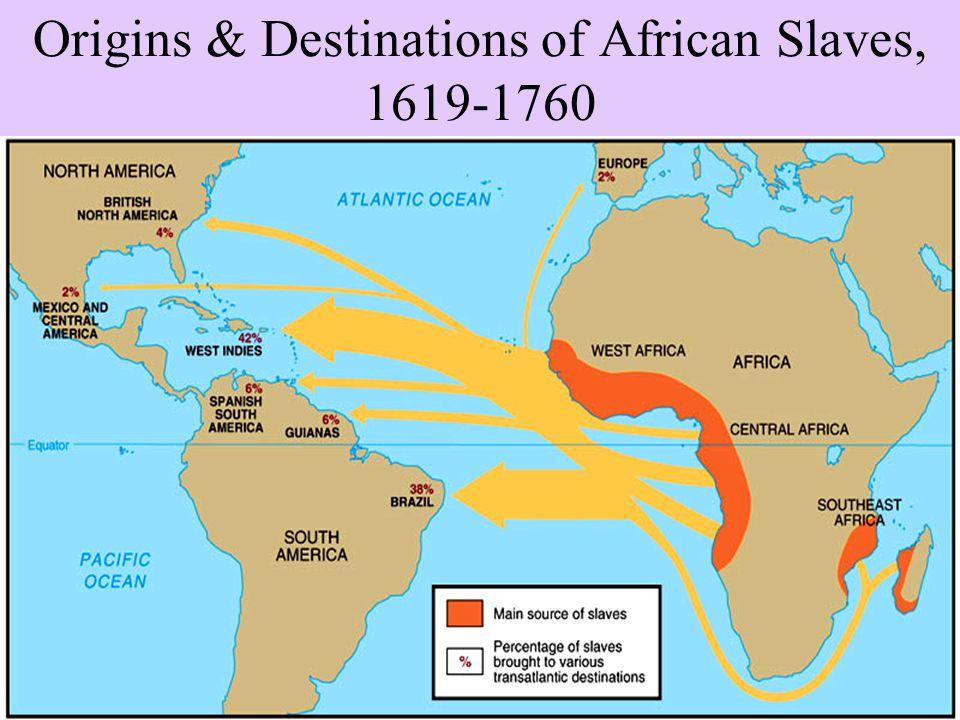 Origins & Destinations of African Slaves, 1619-1760