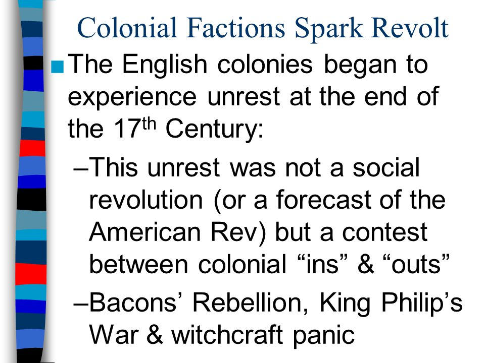 Colonial Factions Spark Revolt