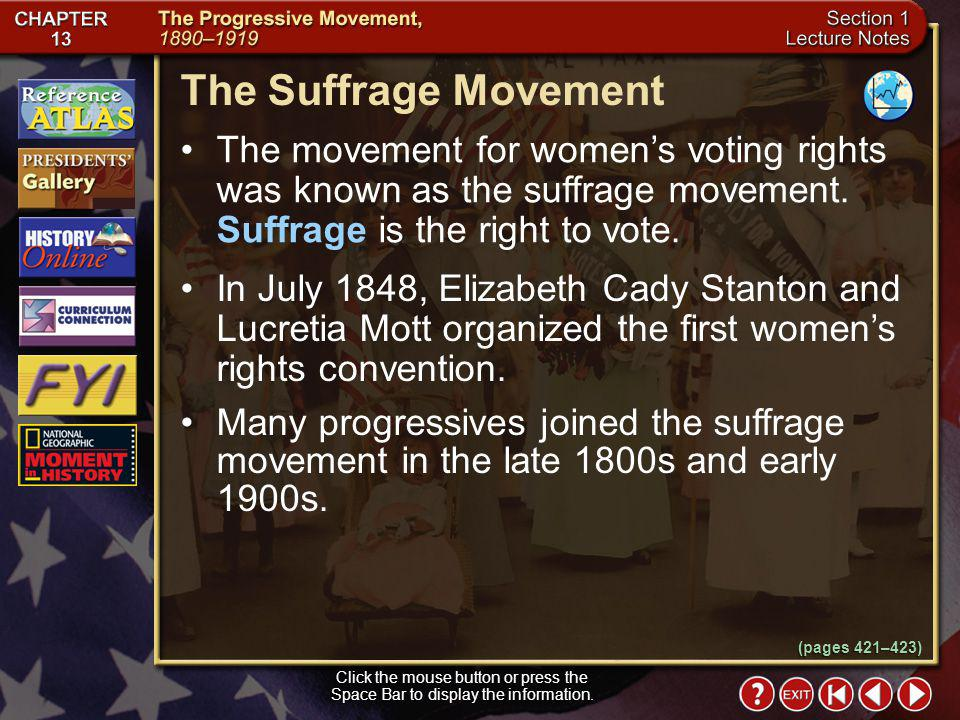 The Suffrage Movement The movement for women's voting rights was known as the suffrage movement. Suffrage is the right to vote.