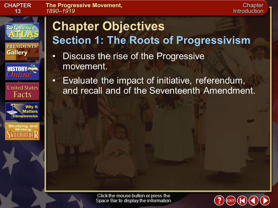 Chapter Objectives Section 1: The Roots of Progressivism