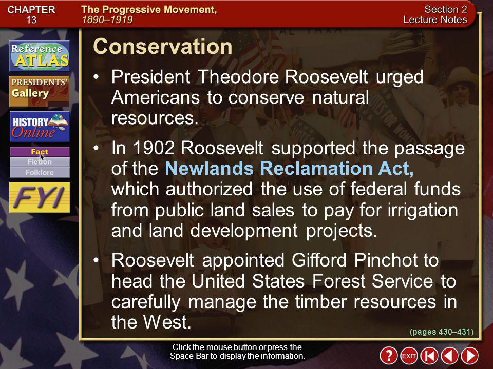 Conservation President Theodore Roosevelt urged Americans to conserve natural resources.