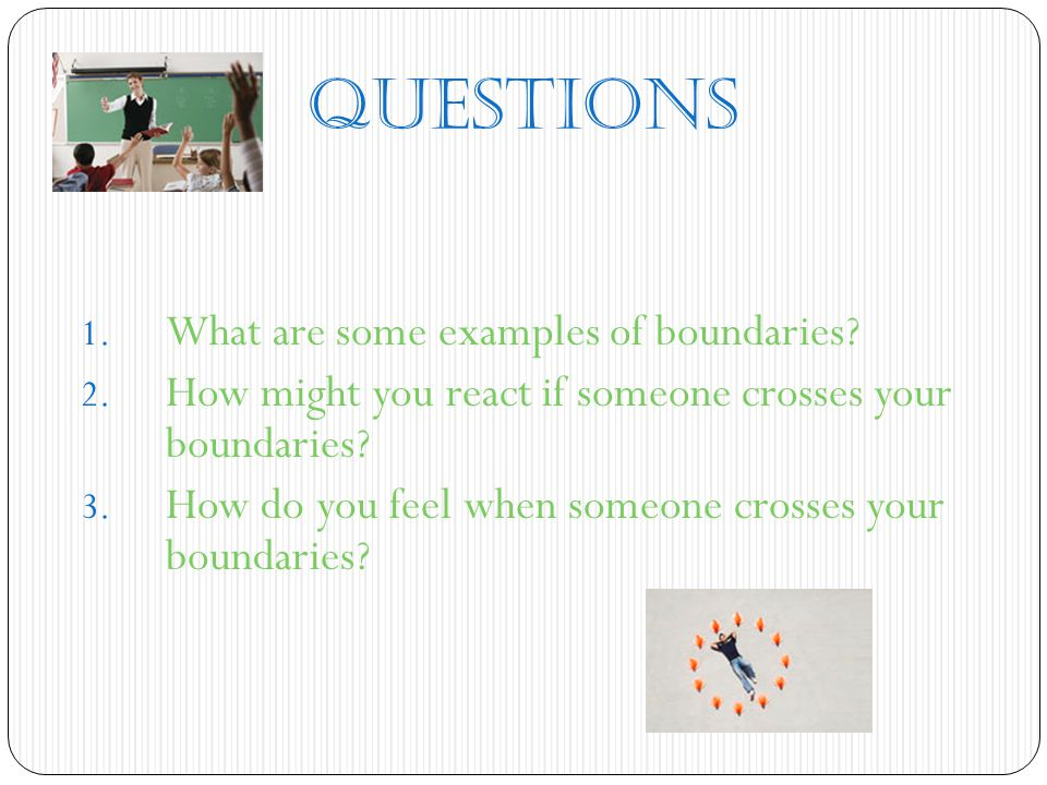 QUESTIONS What are some examples of boundaries