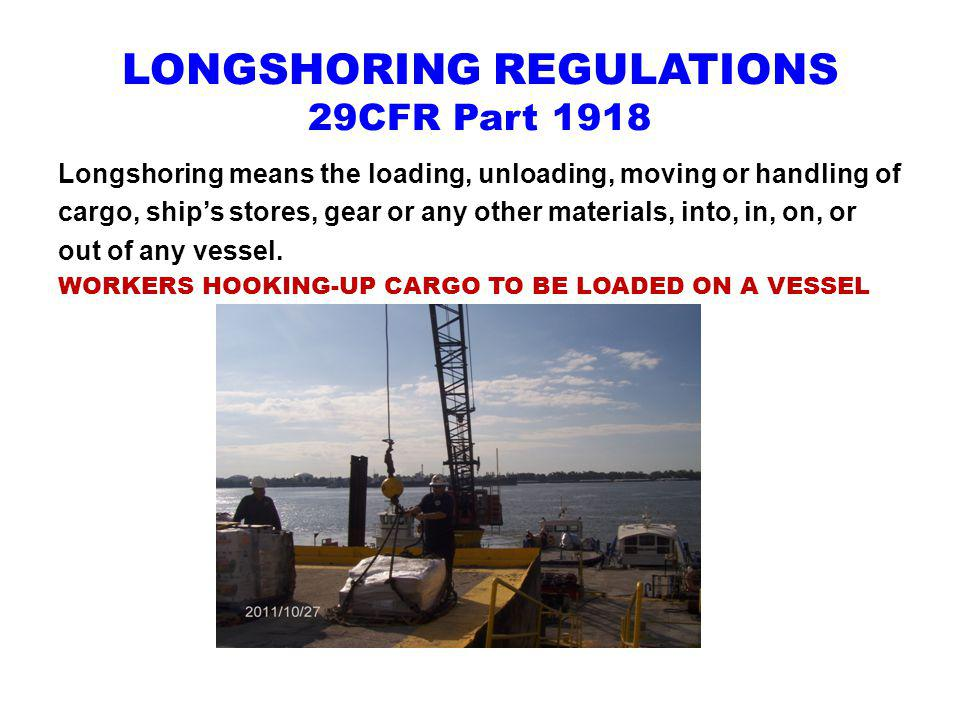 LONGSHORING REGULATIONS 29CFR Part 1918