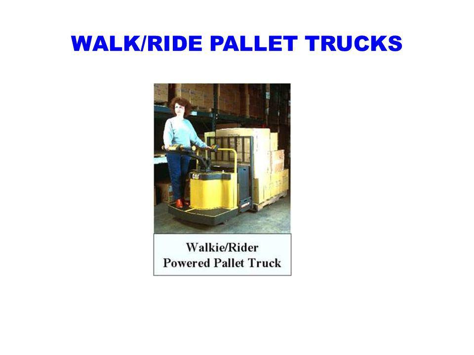 WALK/RIDE PALLET TRUCKS