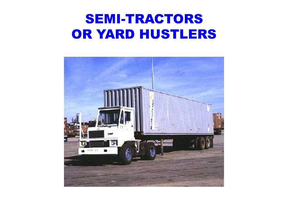 SEMI-TRACTORS OR YARD HUSTLERS