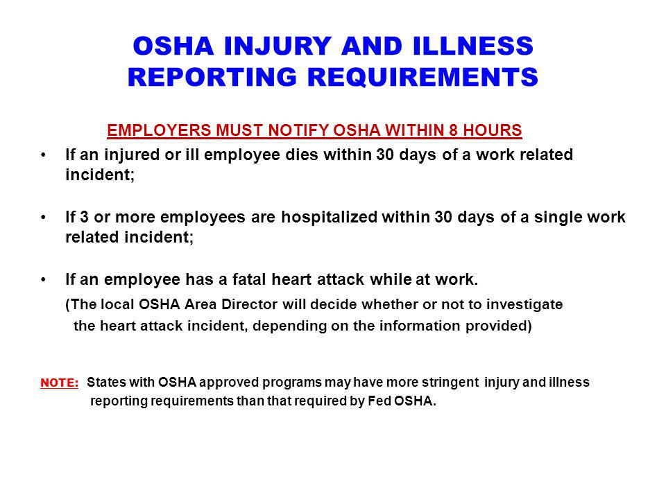 OSHA INJURY AND ILLNESS REPORTING REQUIREMENTS