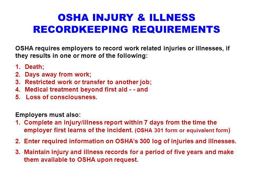 OSHA INJURY & ILLNESS RECORDKEEPING REQUIREMENTS
