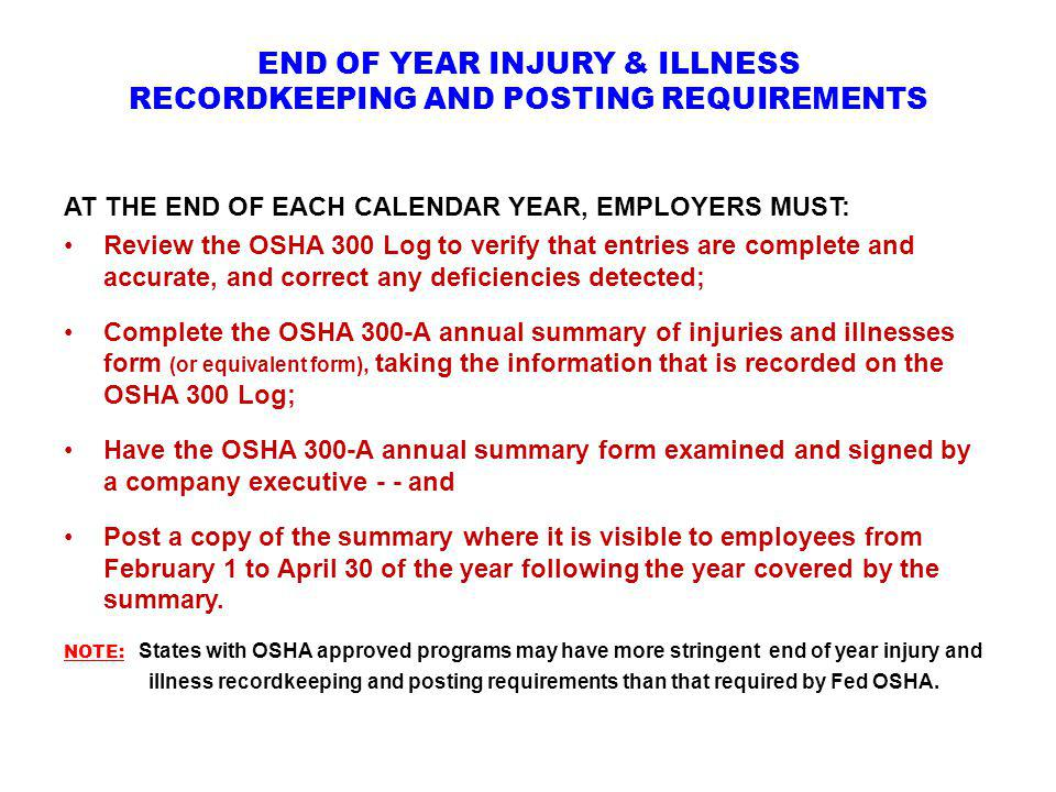 END OF YEAR INJURY & ILLNESS RECORDKEEPING AND POSTING REQUIREMENTS