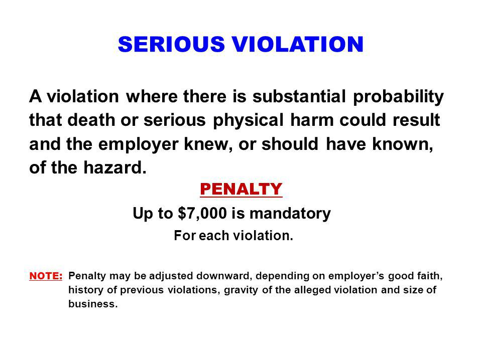 SERIOUS VIOLATION A violation where there is substantial probability