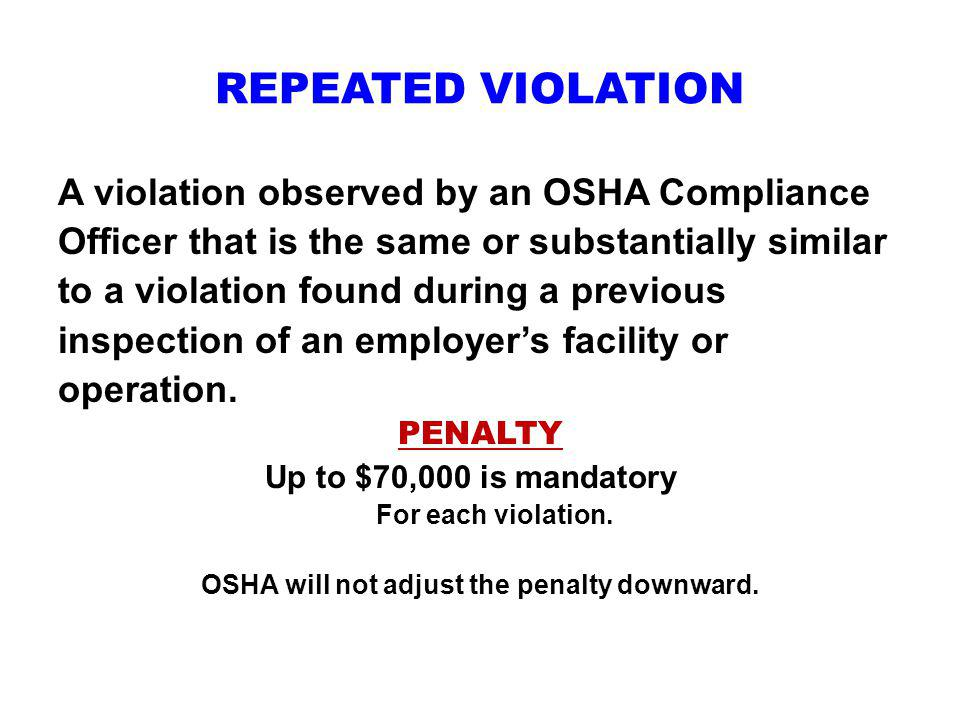 OSHA will not adjust the penalty downward.