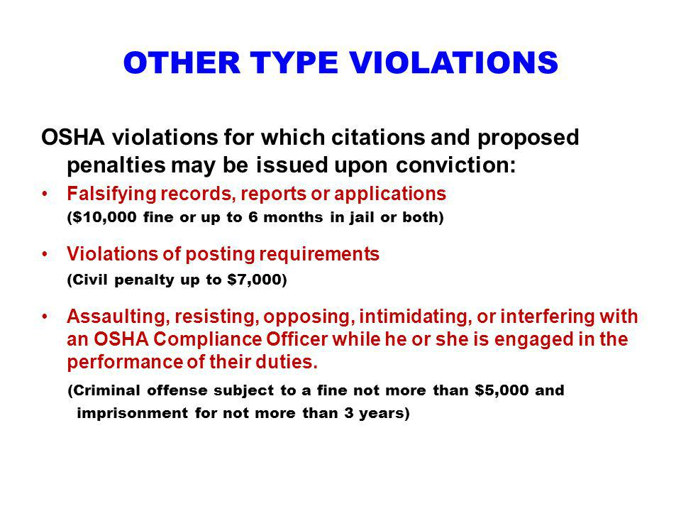 OTHER TYPE VIOLATIONS OSHA violations for which citations and proposed penalties may be issued upon conviction: