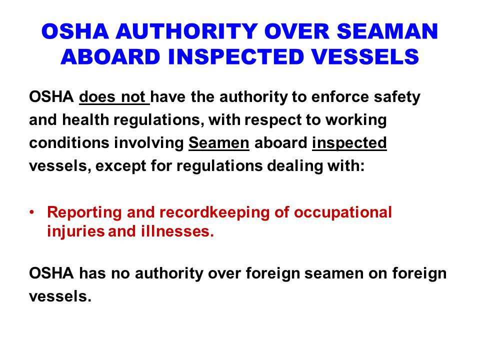 OSHA AUTHORITY OVER SEAMAN ABOARD INSPECTED VESSELS