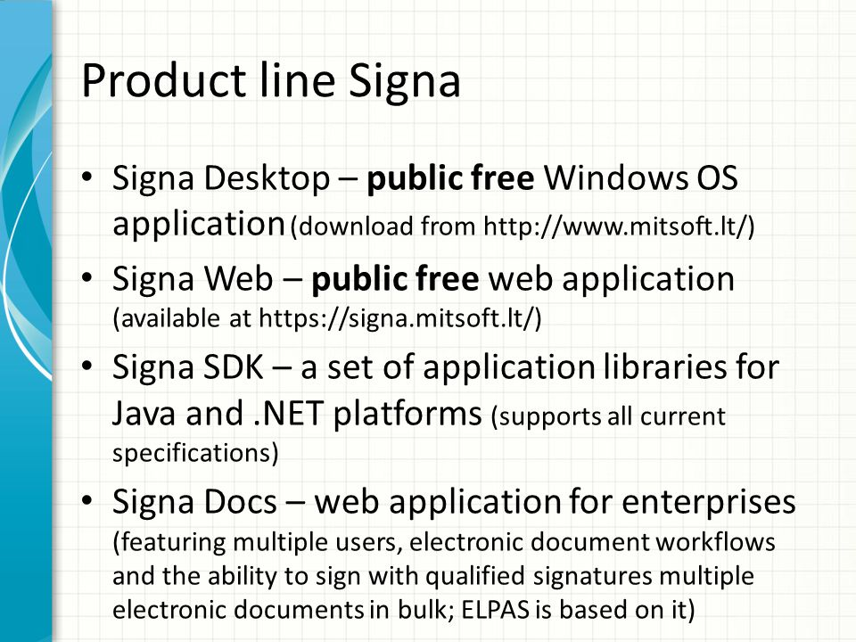 Product line Signa Signa Desktop – public free Windows OS application (download from http://www.mitsoft.lt/)