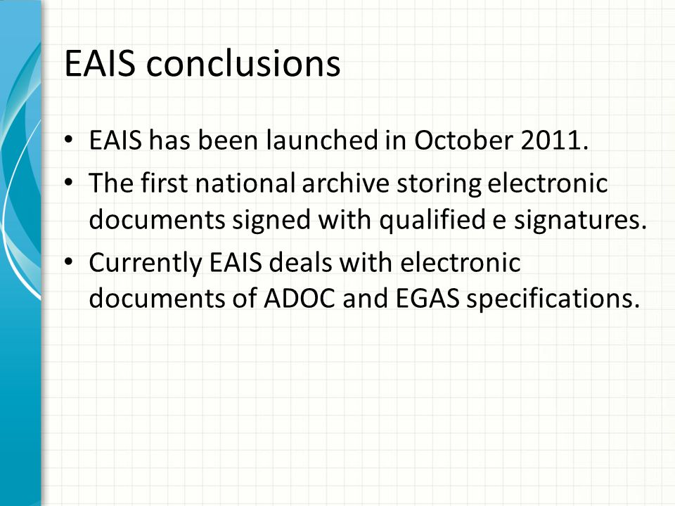 EAIS conclusions EAIS has been launched in October 2011.