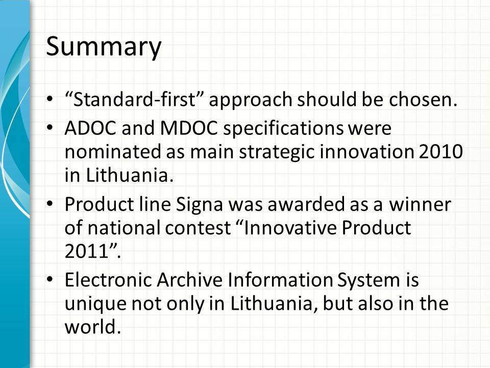 Summary Standard-first approach should be chosen.