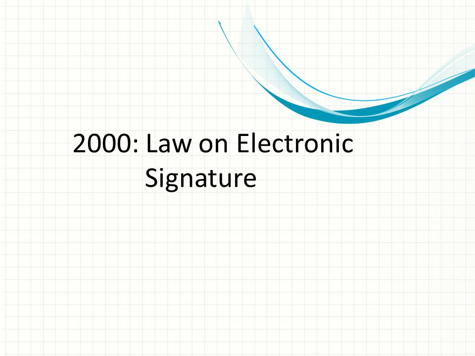 2000: Law on Electronic Signature