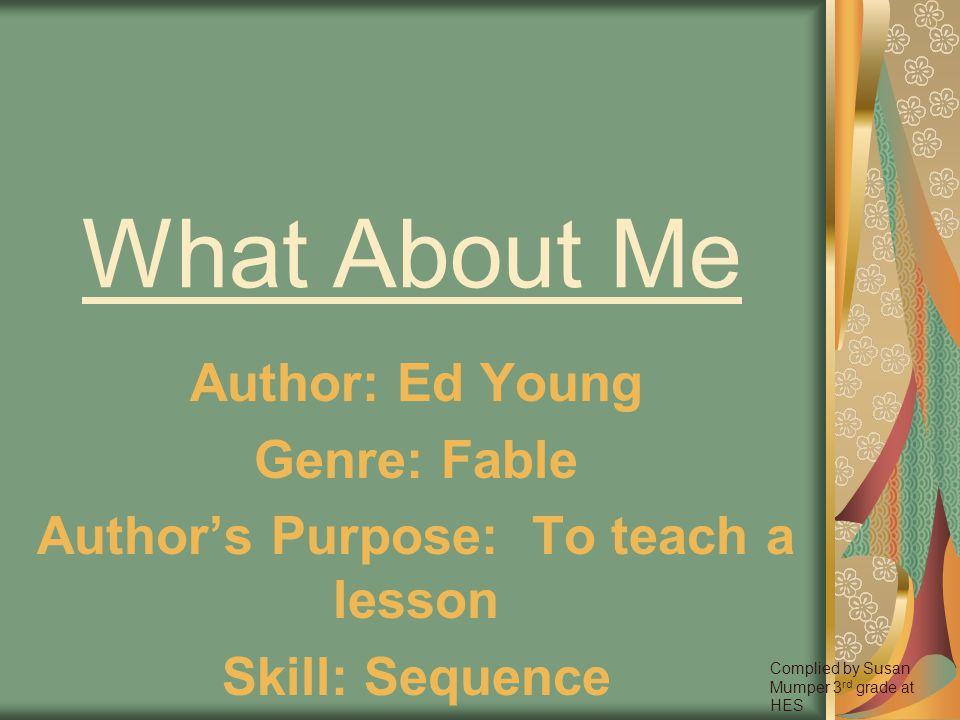 Author's Purpose: To teach a lesson