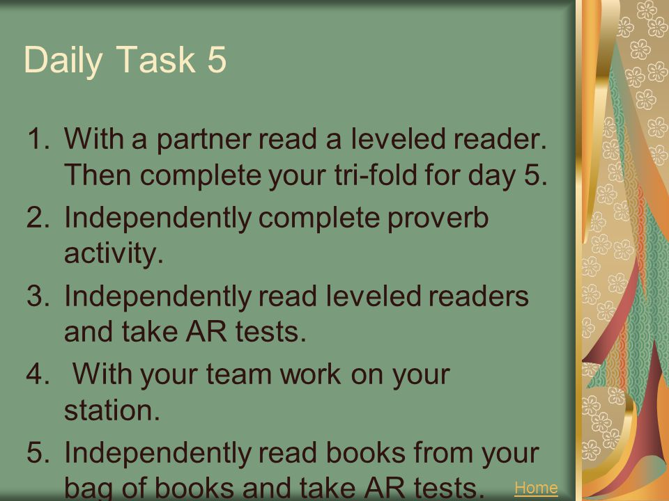 Daily Task 5 With a partner read a leveled reader. Then complete your tri-fold for day 5. Independently complete proverb activity.