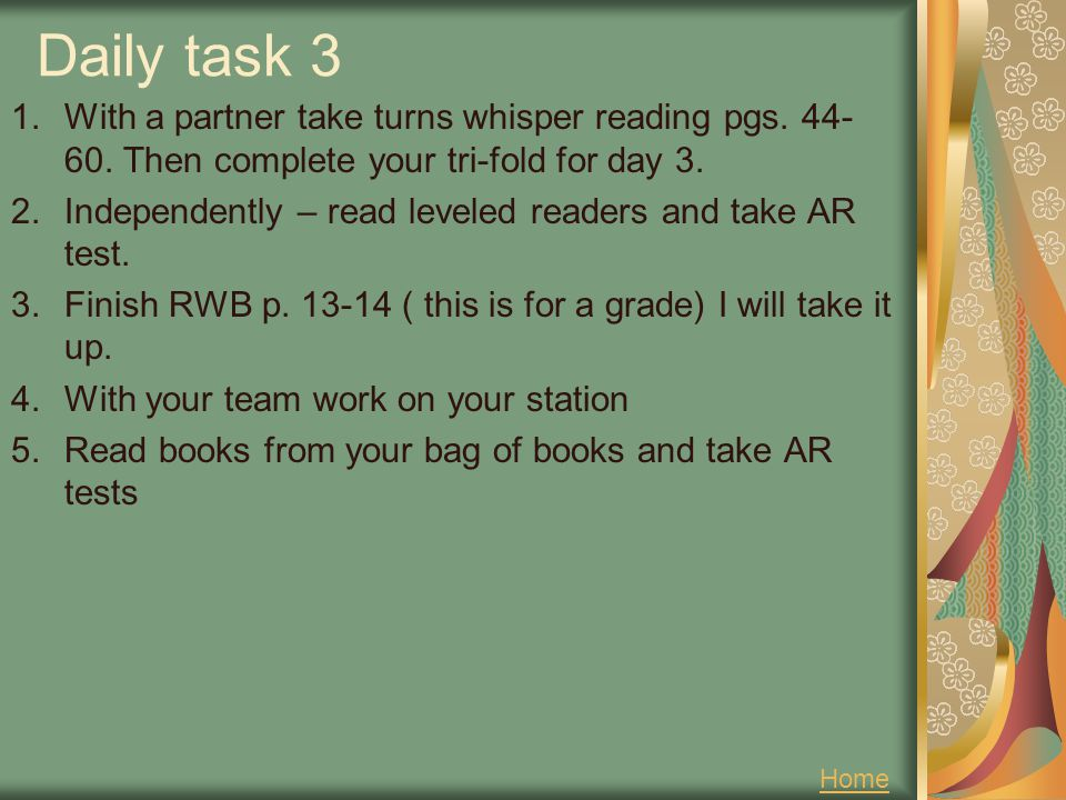 Daily task 3 With a partner take turns whisper reading pgs. 44-60. Then complete your tri-fold for day 3.
