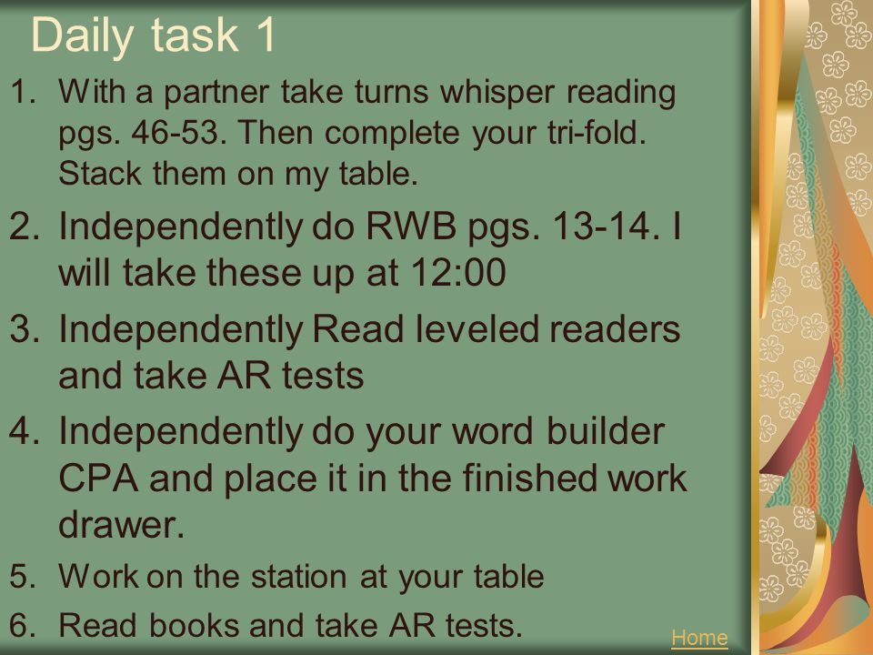 Daily task 1 With a partner take turns whisper reading pgs. 46-53. Then complete your tri-fold. Stack them on my table.