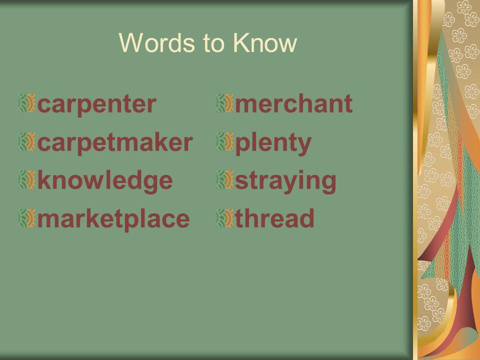 Words to Know carpenter carpetmaker knowledge marketplace merchant plenty straying thread