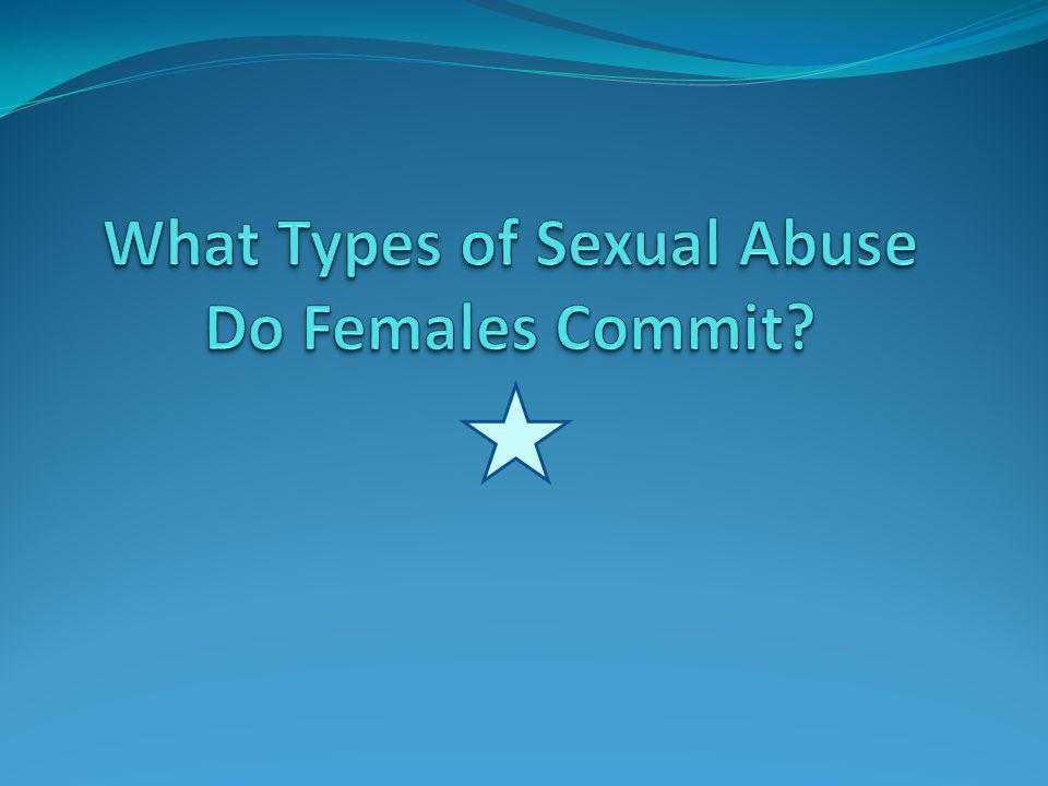 What Types of Sexual Abuse Do Females Commit