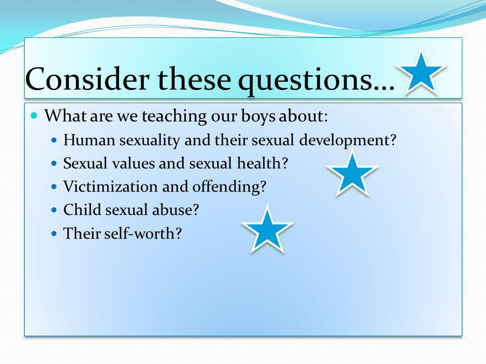 Consider these questions…