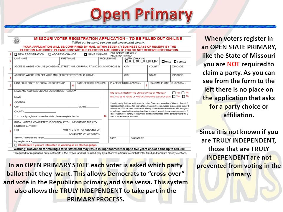 Open Primary When voters register in an OPEN STATE PRIMARY,