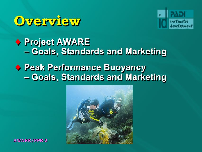 Overview Project AWARE – Goals, Standards and Marketing