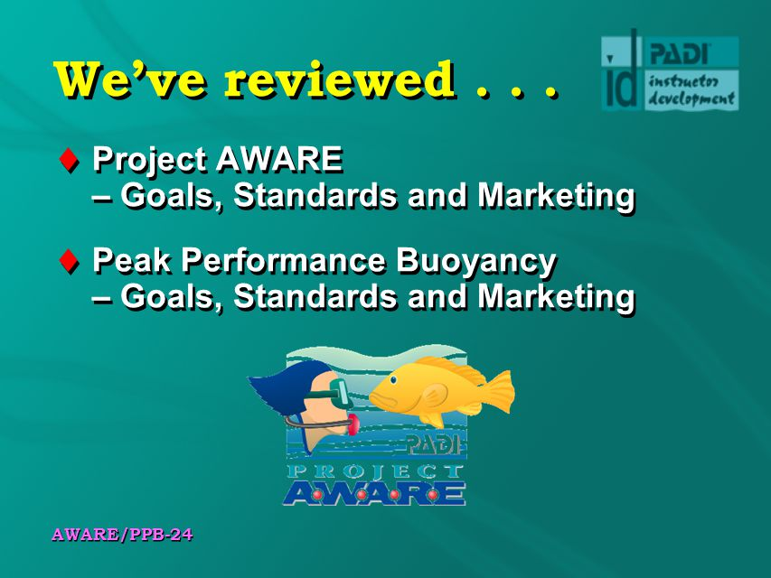 We've reviewed Project AWARE – Goals, Standards and Marketing
