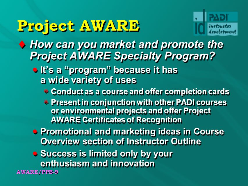 Project AWARE How can you market and promote the Project AWARE Specialty Program It's a program because it has a wide variety of uses.