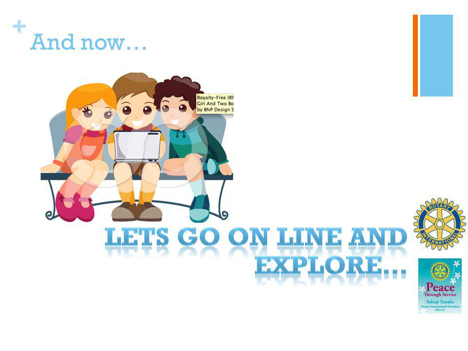 Lets go on line and explore…