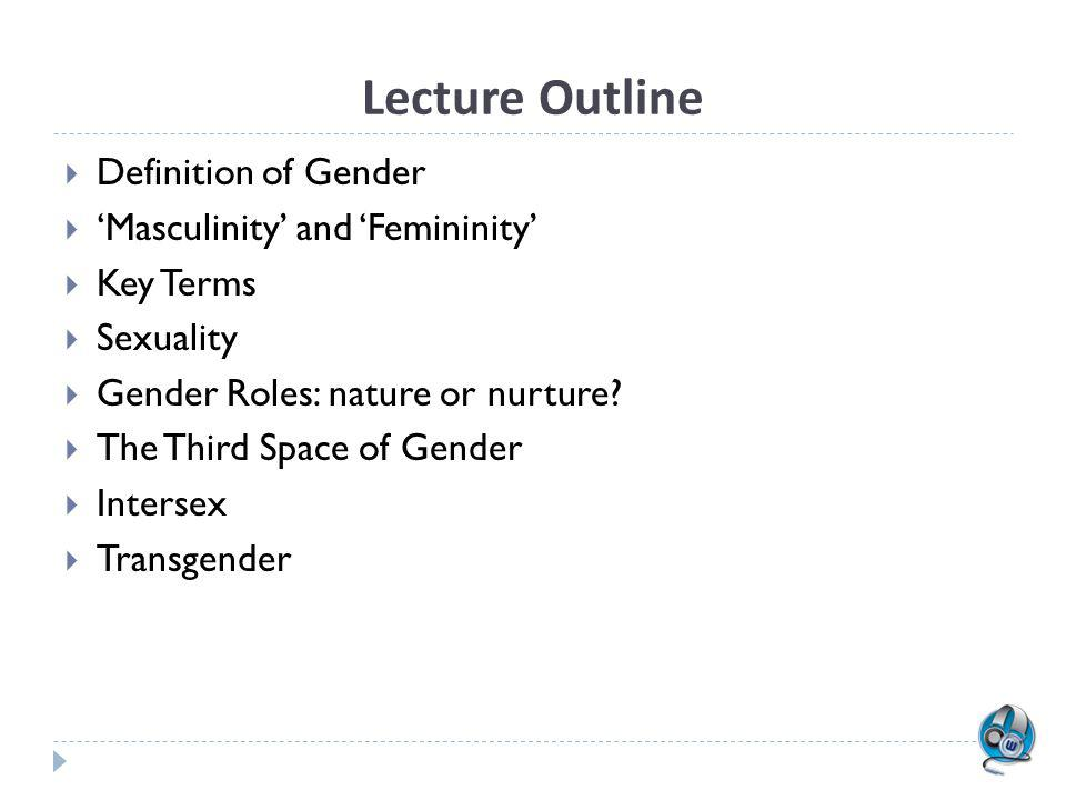 Lecture Outline Definition of Gender 'Masculinity' and 'Femininity'