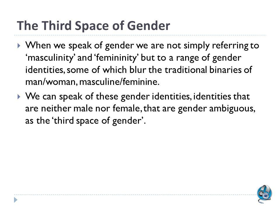 The Third Space of Gender