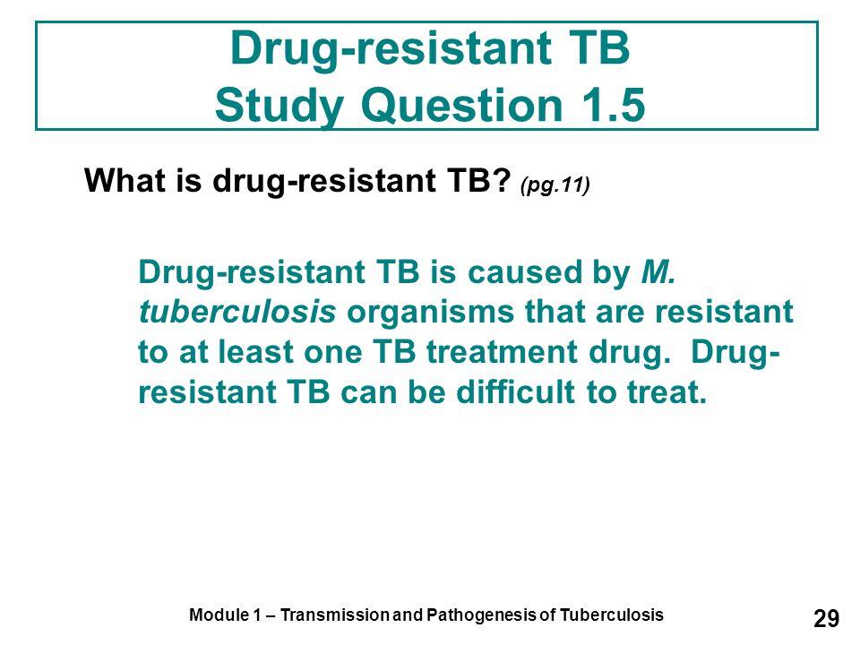 Drug-resistant TB Study Question 1.5