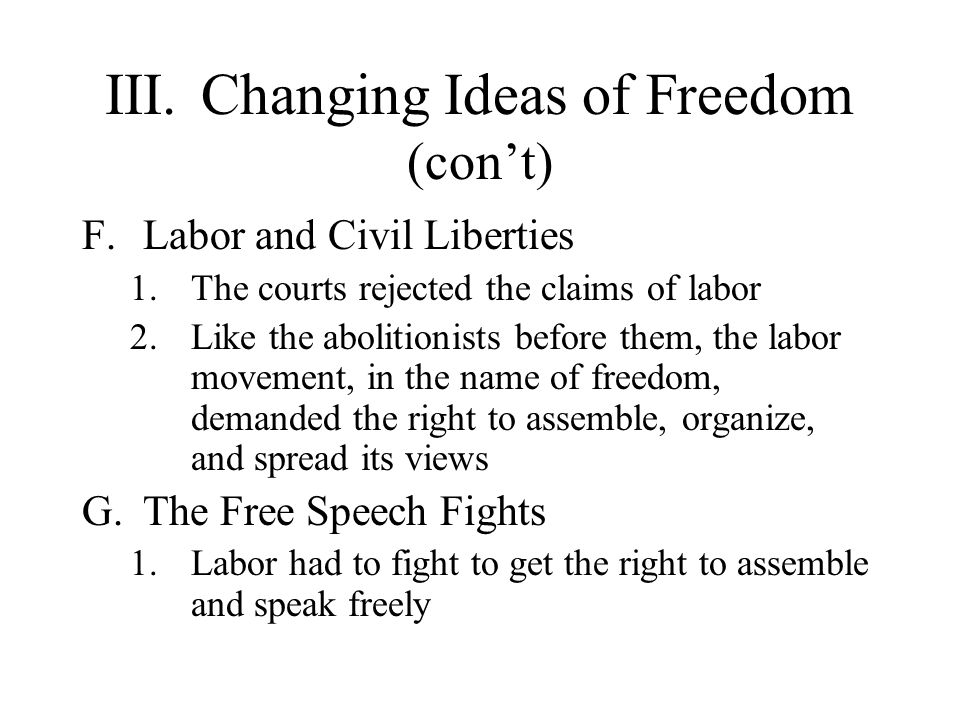 III. Changing Ideas of Freedom (con't)